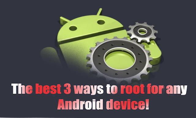 Top 3 Ways to {Root} Any Android for Free