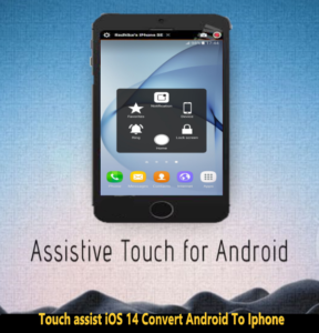 Touch assist iOS 14 Convert Android To Iphone