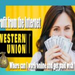 Where can you work online and get paid through Western Union